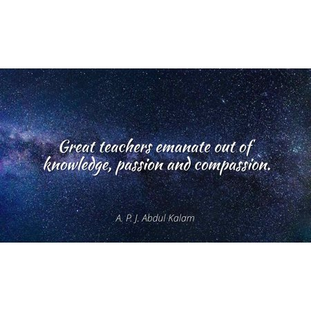 A P J Abdul Kalam Great Teachers Emanate Out Of Knowledge