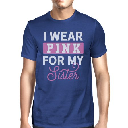 I Wear Pink For My Sister Mens Breast Cancer Awareness Shirt - I Wear Pink For My Sister