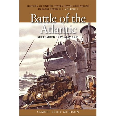 The Battle of the Atlantic, September 1939-1943 : History of United States Naval Operations in World War II, Volume