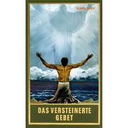 Das versteinerte Gebet - eBook