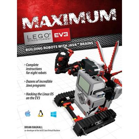 Maximum LEGO EV3 : Building Robots with Java Brains