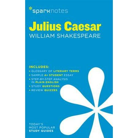Julius Caesar SparkNotes Literature Guide - eBook (Julius Caesar Literature Guide 2006 Secondary Solutions)