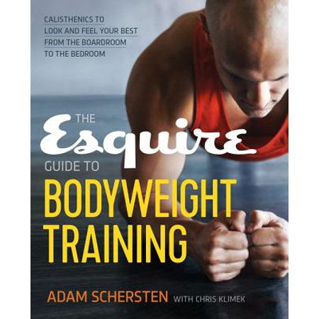 ESQUIRE GUIDE TO BODYWEIG GHT TRAINING
