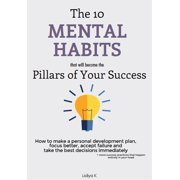 The 10 Mental Habits That Will Become The Pillars of Your Success - eBook