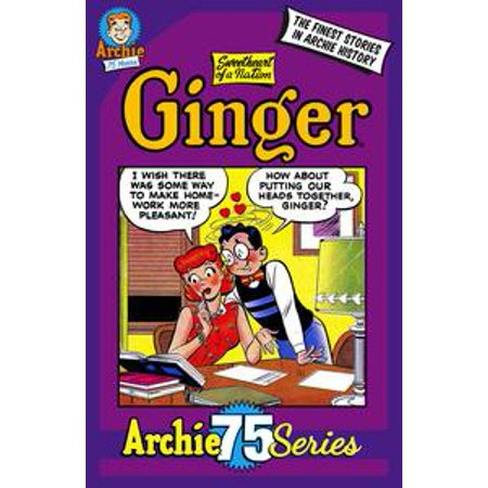 Sweet Crystallized Ginger (Archie 75 Series: Ginger, Sweetheart of a Nation - eBook )