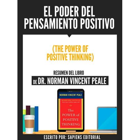 El Poder Del Pensamiento Positivo (The Power Of Positive Thinking) - Resumen Del Libro De Dr. Norman Vincent Peale - eBook ()