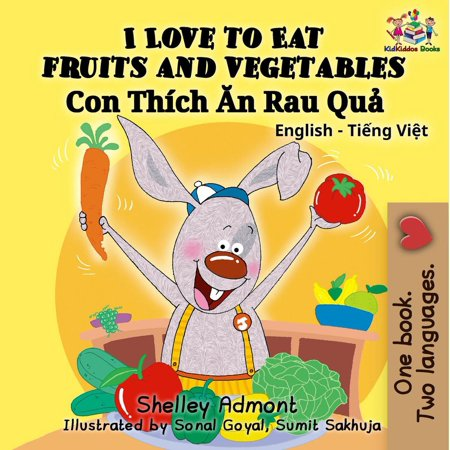 I Love to Eat Fruits and Vegetables (English Vietnamese Bilingual Book) -