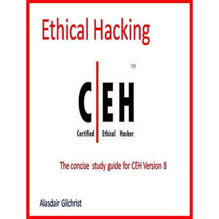 The Certified Ethical Hacker Exam - version 8 (The concise study guide) -