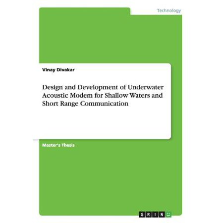 Design and Development of Underwater Acoustic Modem for Shallow Waters and Short Range (Communication Range)