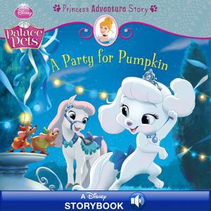Palace Pets: A Party for Pumpkin: A Princess Adventure Story - eBook](Pumpkin Princess)