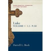 Baker Exegetical Commentary on the New Testament: Luke : 1:1-9:50 (Series #02) (Hardcover)