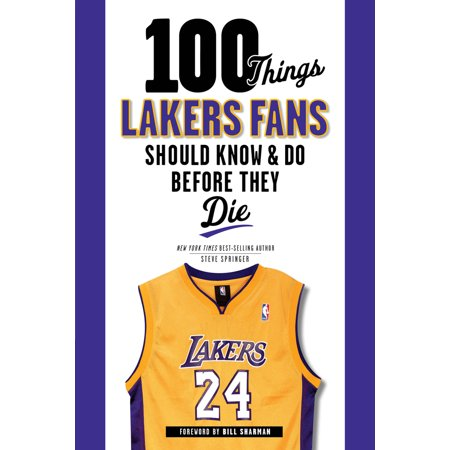 100 Things Lakers Fans Should Know & Do Before They