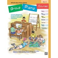 Alfred's Basic Group Piano Course, Bk 3 : A Course Designed for Group Instruction Using Acoustic or Electronic Instruments
