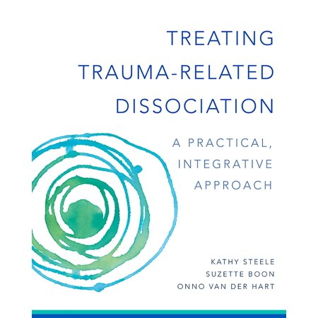 Treating Trauma-Related Dissociation : A Practical, Integrative (The Psychology Of Humor An Integrative Approach)