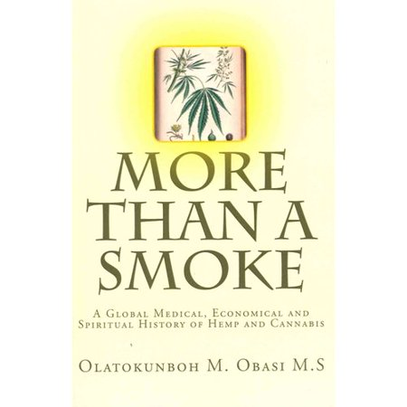 More Than A Smoke  A Global Medical  Economical And Spiritual History Of Hemp And Cannabis