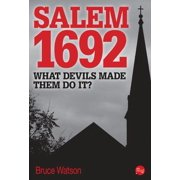 Salem 1692: What Devils Made Them Do It? - eBook