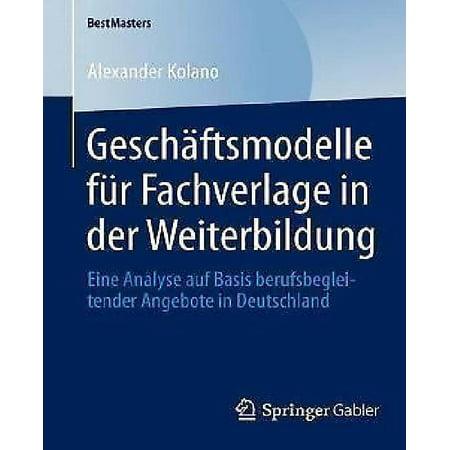Geschaftsmodelle Fur Fachverlage in Der Weiterbildung: Eine Analyse Auf Basis Berufsbegleitender Angebote in Deutschland (2014) (Angebote Für Ray-bans)