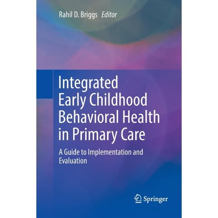 Integrated Early Childhood Behavioral Health in Primary Care : A Guide to Implementation and