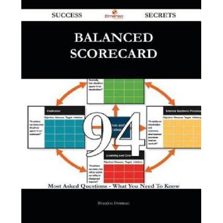 Balanced Scorecard 94 Success Secrets   94 Most Asked Questions On Balanced Scorecard   What You Need To Know