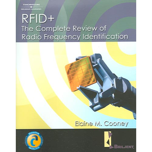 Rfid+: The Complete Review of Radio Frequency Identification