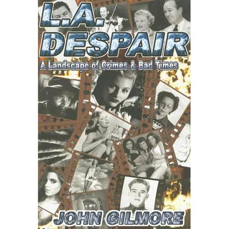 L A  Despair  A Landscape Of Crimes   Bad Times