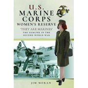 US Marine Corps Women's Reserve: 'they Are Marines' Uniforms and Equipment in World War II (Hardcover)