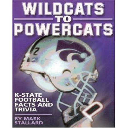 Wildcats to Powercats : K-State Football Facts and Trivia - K State Powercat