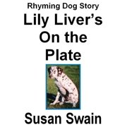 Lily Liver's On the Plate - eBook