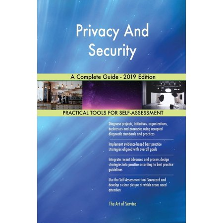 Privacy And Security A Complete Guide - 2019 Edition