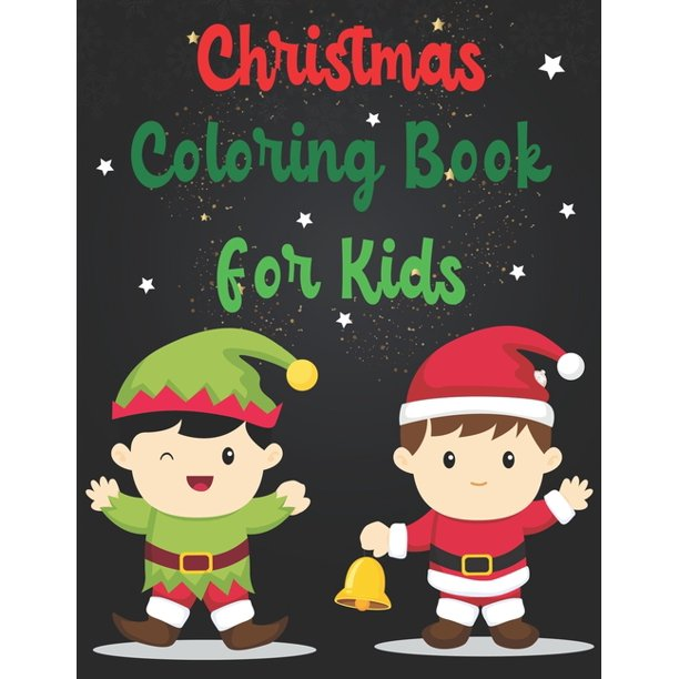 Christmas Coloring Book For Kids: Christmas Coloring Book ...