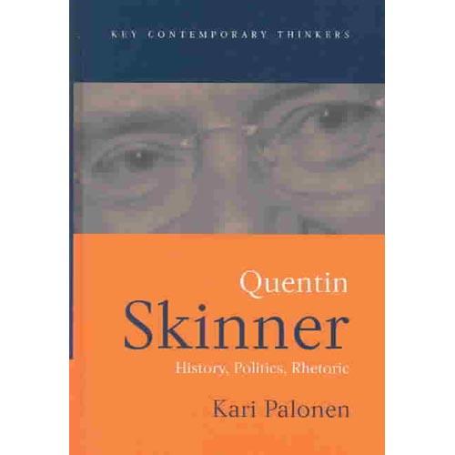Quentin Skinner: History, Politics, Rhetoric