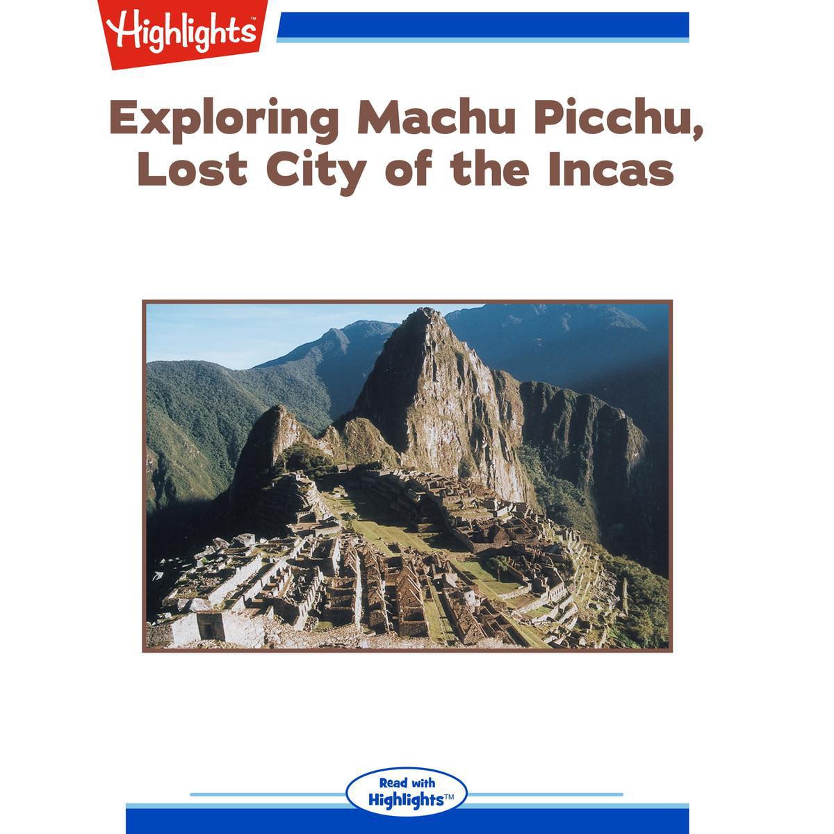 Exploring Machu Picchu, Lost City of the Incas - Audiobook