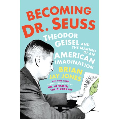Becoming Dr. Seuss : Theodor Geisel and the Making of an American Imagination](Dr Seuss Nursery Ideas)