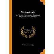 Streaks of Light: Or, Fifty-Two Facts from the Bible for the Fifty-Two Sundays of the Year Paperback
