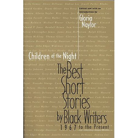 Children of the Night : The Best Short Stories by Black Writers, 1967 to