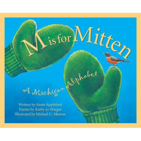 M is for Mitten : The Michigan Alphabet