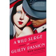 A Wild Surge of Guilty Passion : A Novel