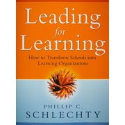 Leading for Learning : How to Transform Schools Into Learning Organizations