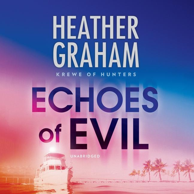 Krewe of Hunters Series, 26: Echoes of Evil Lib/E (Audiobook)