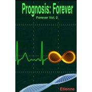 Prognosis: Forever (Revised edition Forever, Vol 2) - eBook