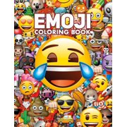 Emoji Coloring Book : Emoji Coloring Activity Book Pages for Girls, Kids, Teens & Adults (Perfect Gift for Emoji Lovers) (Paperback)