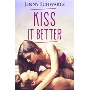 Kiss It Better - eBook
