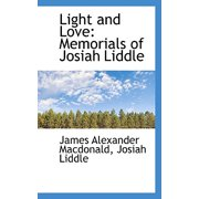 Light and Love : Memorials of Josiah Liddle