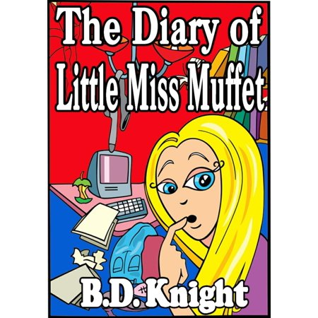 Little Miss Muffet Pictures (Diary of Little Miss Muffet - Fractured Fairy Tales - eBook )