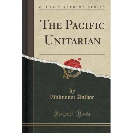 The Pacific Unitarian  Classic Reprint