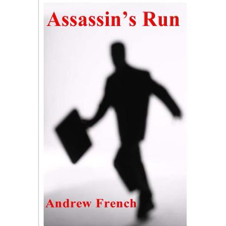 Assassins Run: The Michael Prentiss Stories by