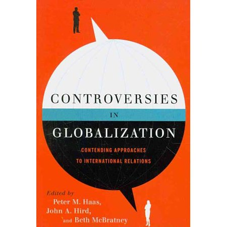 Controversies In Globalization  Contending Approaches To International Relations