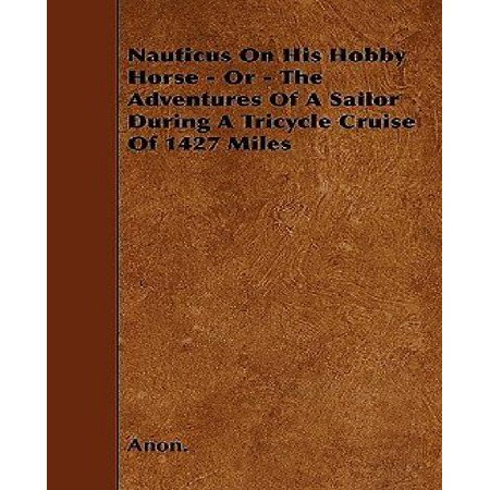 Nauticus on His Hobby Horse - Or - The Adventures of a Sailor During a Tricycle Cruise of 1427 Miles - image 1 of 1