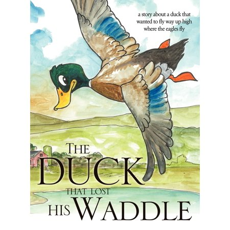 The Duck That Lost His Waddle