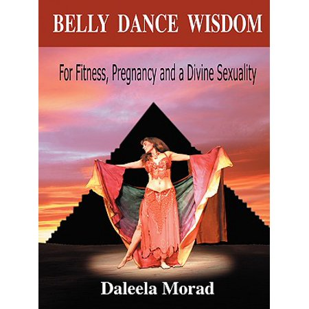 Belly Dance Wisdom : For Fitness, Pregnancy and a Divine Sexuality - Pregnant Bellies